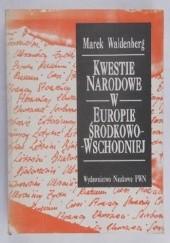 Okładka książki Kwestie narodowe w Europie Środkowo-Wschodniej. Dzieje, idee Marek Waldenberg