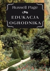 Okładka książki Edukacja ogrodnika Russell Page