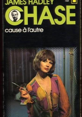 Okładka książki Cause à l'autre James Hadley Chase