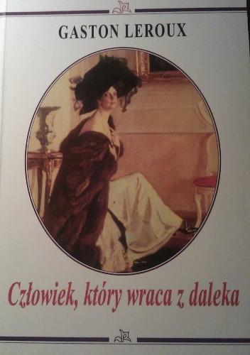 Okładka książki Człowiek, który wraca z daleka Gaston Leroux