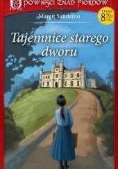 Okładka książki Tajemnice starego dworu Margit Sandemo