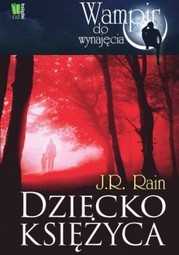 Okładka książki Dziecko księżyca J.R. Rain