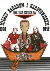 Okładka książki Między Baranem a Narutowiczem. Zapiski warszawskiego łodzianina Juliusz Kulesza