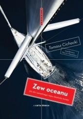 Okładka książki Zew oceanu. 312 dni samotnego rejsu Tomasz Cichocki,Marcin Mastalerz