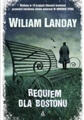 Okładka książki Requiem dla Bostonu William Landay
