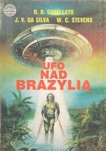 Okładka książki Ufo nad Brazylią Rodolfo R. Casellato,Joao Valerio Da Silva,Wendelle C. Stevens