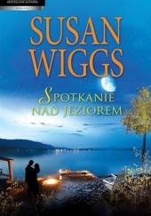 Okładka książki Spotkanie nad jeziorem Susan Wiggs