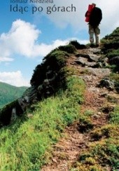 Okładka książki Idąc po górach Tomasz Niedziela