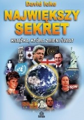 Okładka książki Największy Sekret. Książka, Która Zmieni Świat David Icke