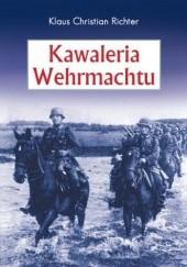 Okładka książki Kawaleria Wehrmachtu Klaus Christian Richter