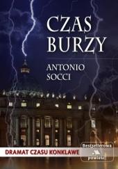 Okładka książki Czas burzy. Dramat czasu konklawe Antonio Socci