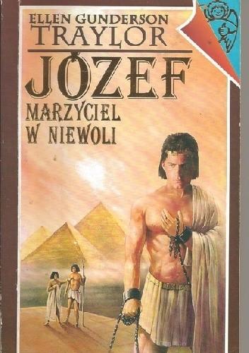 Okładka książki Józef - marzyciel w niewoli Ellen Gunderson Traylor