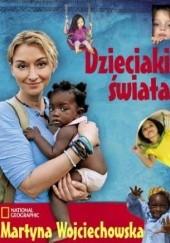 Okładka książki Dzieciaki świata Martyna Wojciechowska