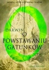 Okładka książki Darwin. O powstawaniu gatunków Elizabeth Janet Browne