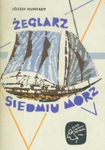 Okładka książki Żeglarz siedmiu mórz. Przygody preszburskiego Robinsona Karola Jettinga