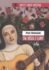 Okładka książki Św. Róża z Limy Piotr Stefaniak