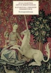 Okładka książki Korespondencja Artur Międzyrzecki,Zbigniew Herbert,Julia Hartwig,Katarzyna Herbert