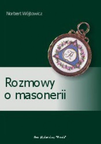Okładka książki Rozmowy o masonerii Norbert Wójtowicz