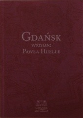 Okładka książki Gdańsk według Pawła Huelle Paweł Huelle,Elżbieta Pękała
