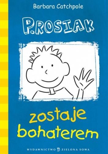 Okładka książki P.Rosiak zostaje bohaterem Barbara Catchpole