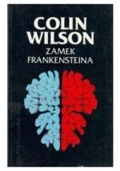 Okładka książki Zamek Frankensteina Colin Wilson