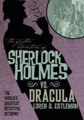 Okładka książki Sherlock Holmes vs. Dracula Loren D. Estleman
