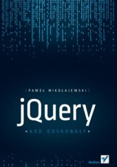 Okładka książki jQuery. Kod doskonały Paweł Mikołajewski