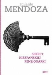 Okładka książki Sekret hiszpańskiej pensjonarki Eduardo Mendoza
