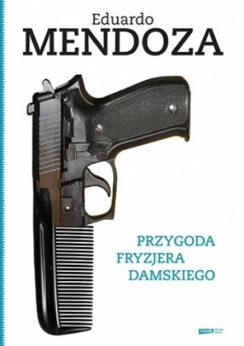 Okładka książki Przygoda fryzjera damskiego Eduardo Mendoza