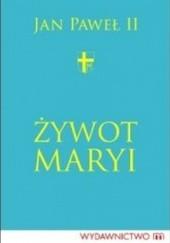 Okładka książki Żywot Maryi Jan Paweł II