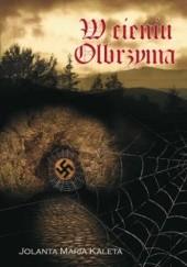 Okładka książki W cieniu Olbrzyma Jolanta Maria Kaleta