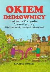 Okładka książki Okiem dżdżownicy, czyli jak zrobić w ogródku rezerwat przyrody i zaprzyjaźnić się z małymi zwierzętami Kipchak Johnson