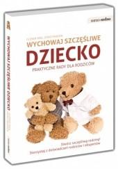 Okładka książki Wychowaj szczęśliwe dziecko Praktyczne porady dla rodziców Glenda Weil,Doro Marden