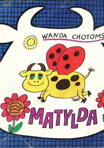 Matylda Wanda Chotomska 171902 Lubimyczytaćpl