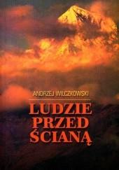 Okładka książki Ludzie przed ścianą Andrzej Wilczkowski