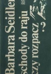 Okładka książki Schody do raju czy rozpacz? Barbara Seidler