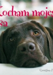 Okładka książki Kocham mojego psa Georgina Harris