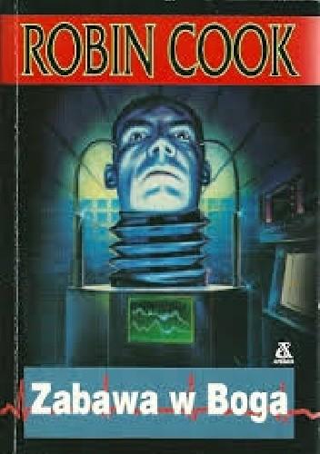 Okładka książki Zabawa w Boga Robin Cook