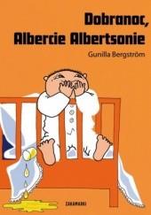 Okładka książki Dobranoc, Albercie Albertsonie Gunilla Bergström