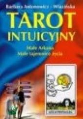 Okładka książki Tarot intuicyjny. Małe Arkana Barbara Antonowicz-Wlazińska
