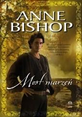 Okładka książki Most marzeń Anne Bishop