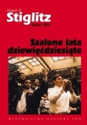 Okładka książki Szalone lata dziewięćdziesiąte Joseph E. Stiglitz