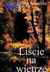 Okładka książki Liście na wietrze Felicja Konarska