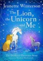 Okładka książki The Lion, The Unicorn and Me Jeanette Winterson