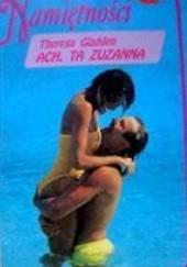 Okładka książki Ach, ta Zuzanna Theresa Gladden