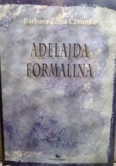 Okładka książki Adelajda Formalina Barbara Chomko