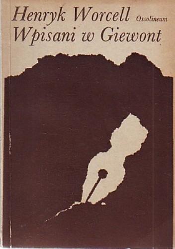Okładka książki Wpisani w Giewont Henryk Worcell