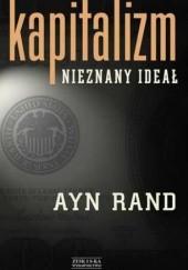 Okładka książki Kapitalizm. Nieznany ideał Ayn Rand