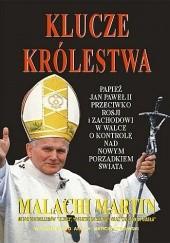 Okładka książki Klucze Królestwa. Zmagania o zwierzchnictwo nad światem pomiędzy Janem Pawłem II, Michaiłem Gorbaczowem i kapitalistycznym Zachodem Malachi Martin
