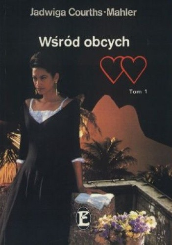 Okładka książki Wśród obcych, tom I Jadwiga Courths-Mahler